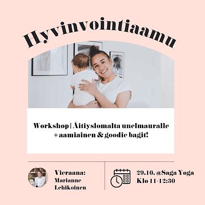 Äitipiirin Hyvinvointiaamu 29.10. @Saga Yoga, Punavuori | Workshop: Äitiyslomalta unelmauralle